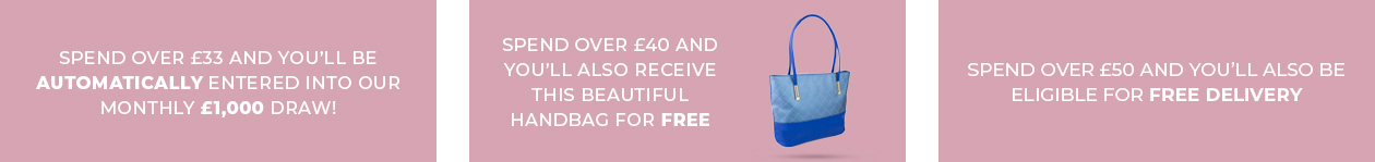 Spend Over 40 Pounds And Receive A Free Blue Handbag And Spend Over 50 Pounds And Get Free Express Delivery.